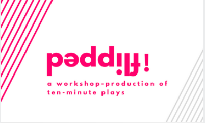 Flipped: A Workshop-Production of Ten-Minute Plays